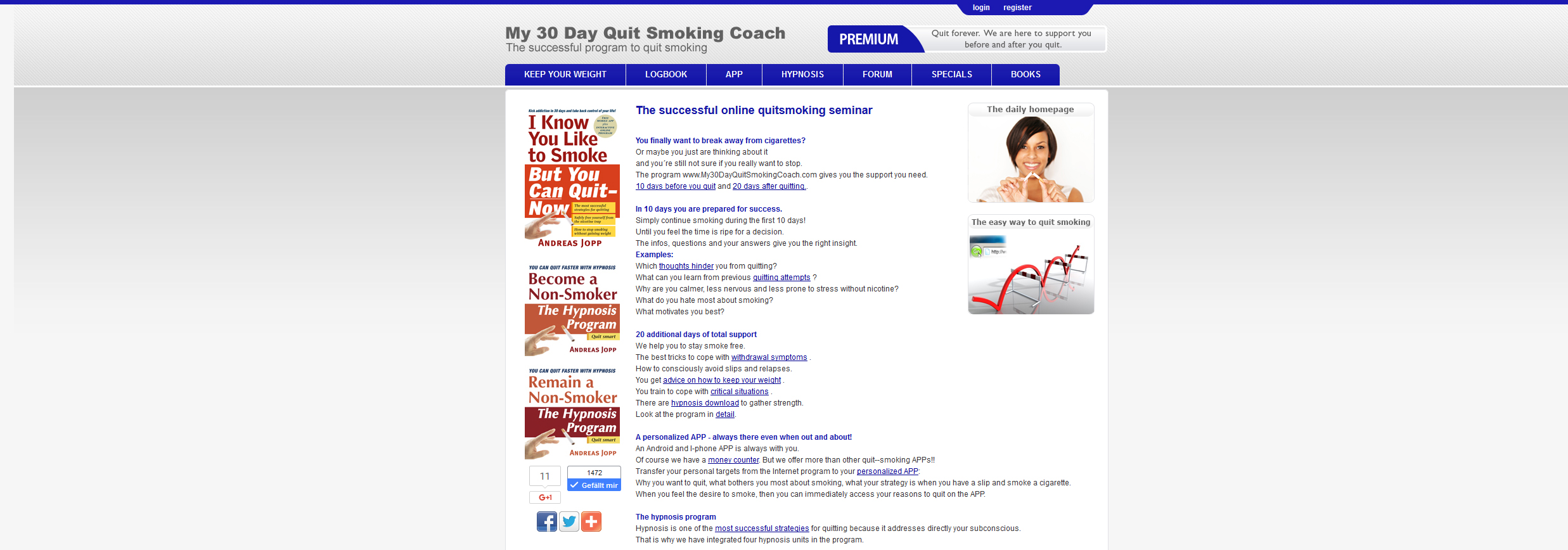 The 30-day-Internet-programm is a complete program for quitting smoking.